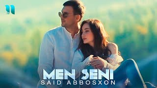 Said Abbosxon - Men seni